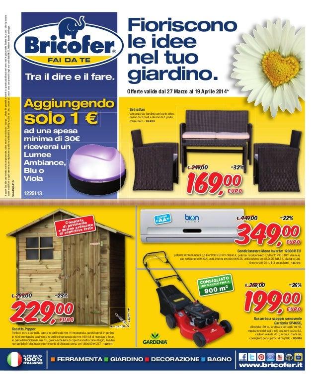 Fioriscono le idee nel tuo giardino da bricofer cangianiello for Bricofer catalogo