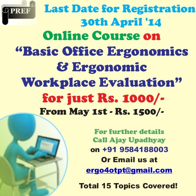 "Online Course on ""Basic Office Ergonomics & Ergonomic Workplace Evaluation"" for just Rs. 1000/- From May 1st - Rs. 1500/- ..."