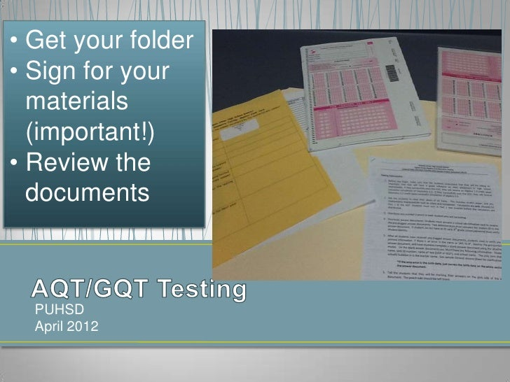 • Get your folder• Sign for your  materials  (important!)• Review the  documents  PUHSD  April 2012