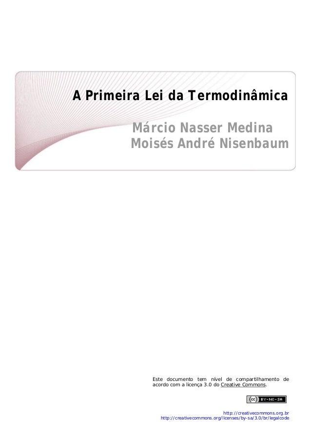 A Primeira Lei da Termodinâmica  Márcio Nasser Medina Moisés André Nisenbaum                     ...