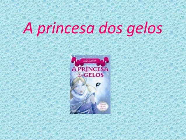 A princesa dos gelos