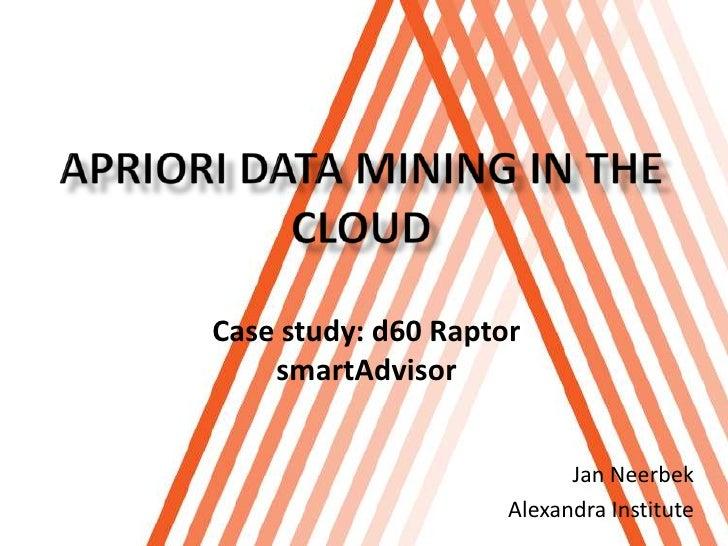 Case study: d60 Raptor    smartAdvisor                           Jan Neerbek                     Alexandra Institute