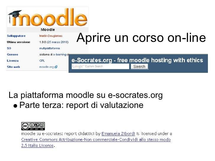 Aprire un corso on-line    La piattaforma moodle su e-socrates.org   Parte terza: report di valutazione