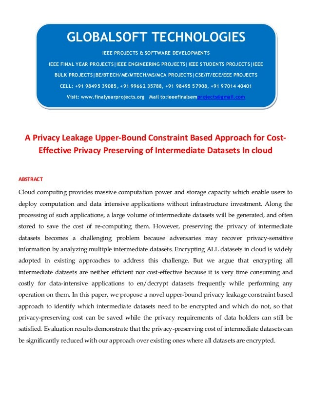 JAVA 2013 IEEE PARALLELDISTRIBUTION PROJECT A privacy leakage upper bound constraint based approach for cost-effective privacy preserving of intermediate datasets in cloud