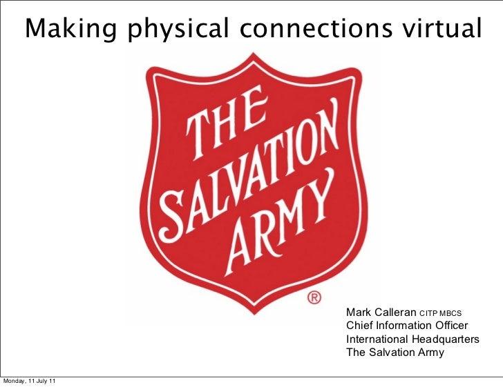 Making physical connections virtual                               Mark Calleran CITP MBCS                               Ch...
