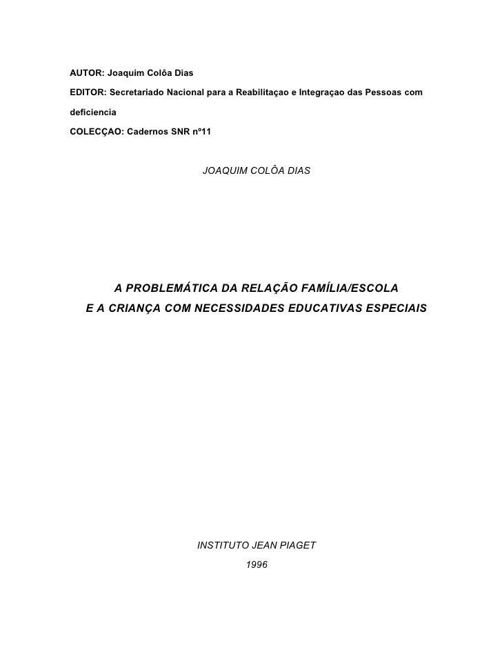 AUTOR: Joaquim Colôa Dias  EDITOR: Secretariado Nacional para a Reabilitaçao e Integraçao das Pessoas com  deficiencia  CO...