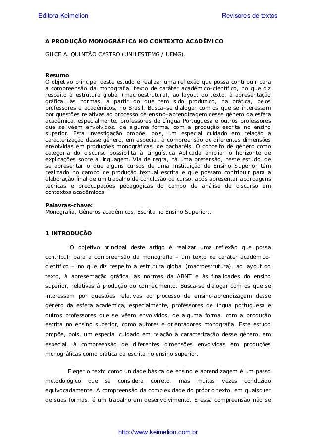 Editora Keimelion  Revisores de textos  A PRODUÇÃO MONOGRÁFICA NO CONTEXTO ACADÊMICO GILCE A. QUINTÃO CASTRO (UNILESTEMG /...