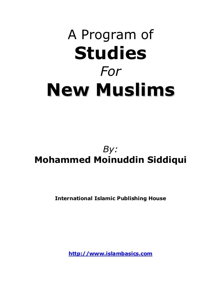 A Program of         Studies                  For  New Muslims          By:Mohammed Moinuddin Siddiqui   International Isl...
