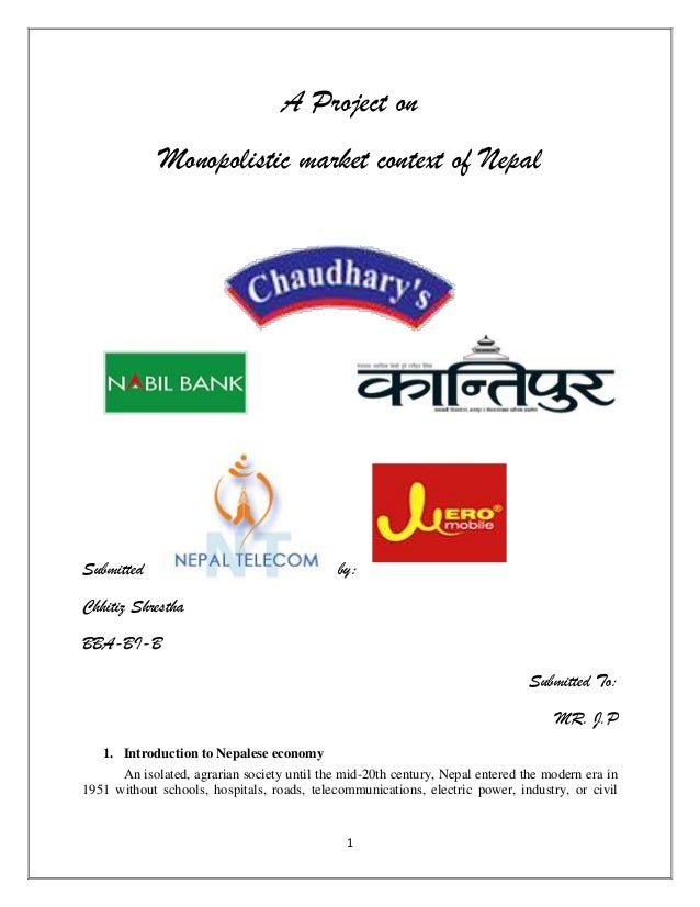 A Project on             Monopolistic market context of NepalSubmitted                                    by:Chhitiz Shres...