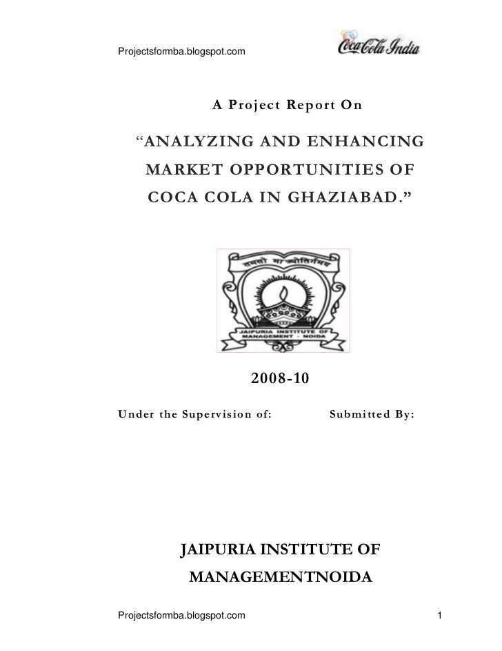"A Project Report On<br />""ANALYZING AND ENHANCING MARKET OPPORTUNITIES OF COCA COLA IN GHAZIABAD.""<br />153225585090<br />..."
