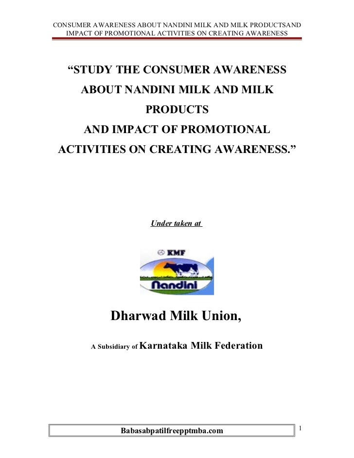 "CONSUMER AWARENESS ABOUT NANDINI MILK AND MILK PRODUCTSAND   IMPACT OF PROMOTIONAL ACTIVITIES ON CREATING AWARENESS   ""STU..."