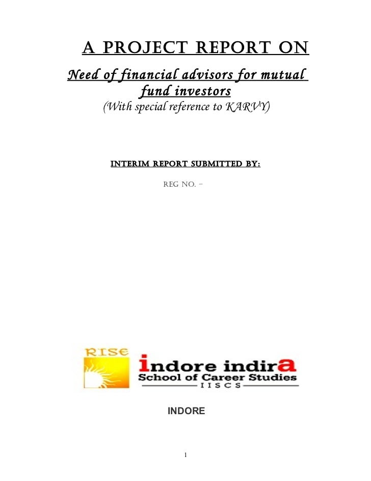 A Project rePort onNeed of financial advisors for mutual           fund investors     (With special reference to KARVY)   ...