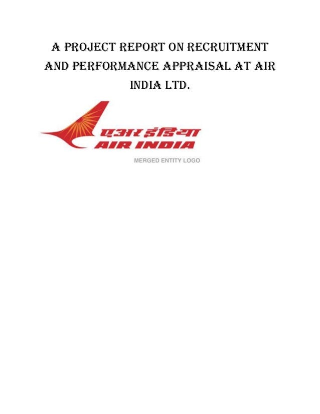 A project report on recruitmentand performance appraisal at airindia ltd.