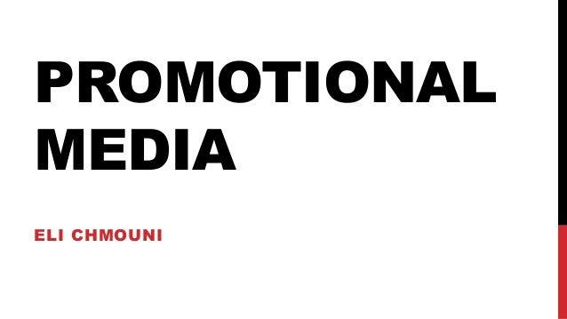 PROMOTIONAL MEDIA ELI CHMOUNI