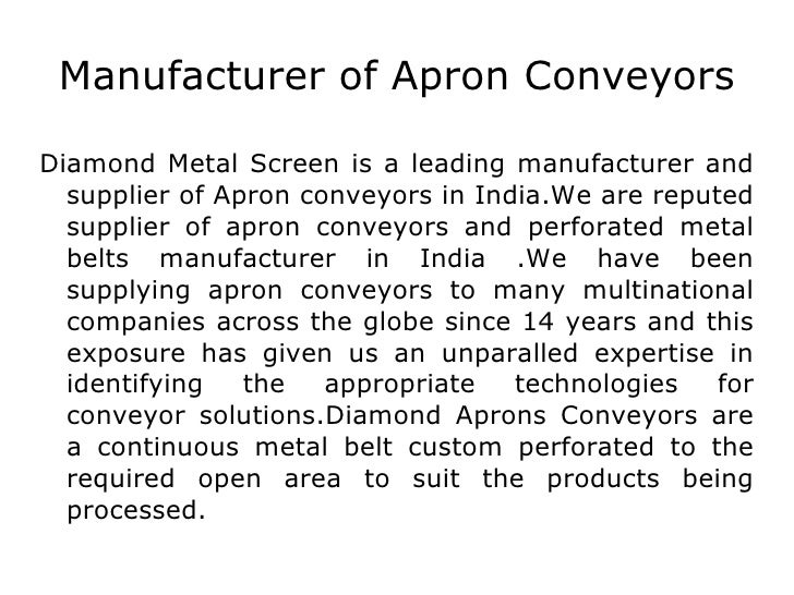 Manufacturer of Apron Conveyors Diamond Metal Screen is a leading manufacturer and supplier of Apron conveyors in India.We...