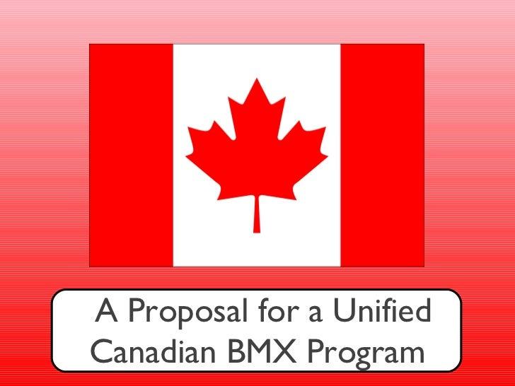 A Proposal for a UnifiedCanadian BMX Program