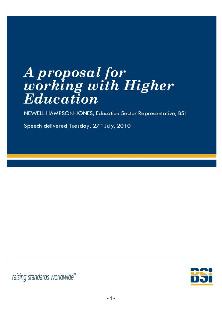 A proposal forworking with HigherEducationNEWELL HAMPSON-JONES, Education Sector Representative, BSISpeech delivered Tuesd...