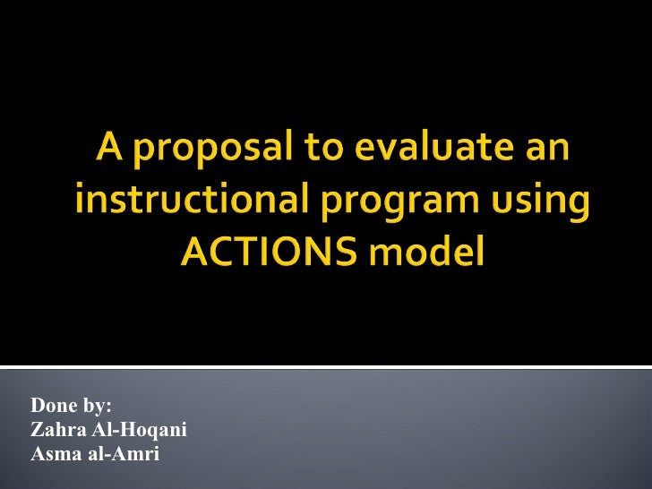 A Proposal To Evaluate An Instructional Program Using Actions Model