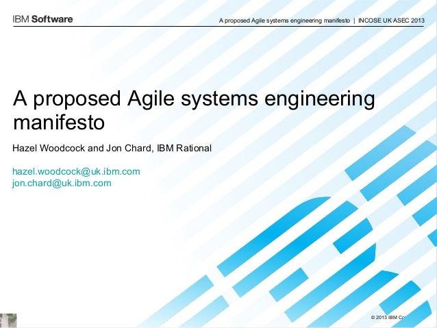 A proposed Agile systems engineering manifesto | INCOSE UK ASEC 2013  A proposed Agile systems engineering manifesto Hazel...