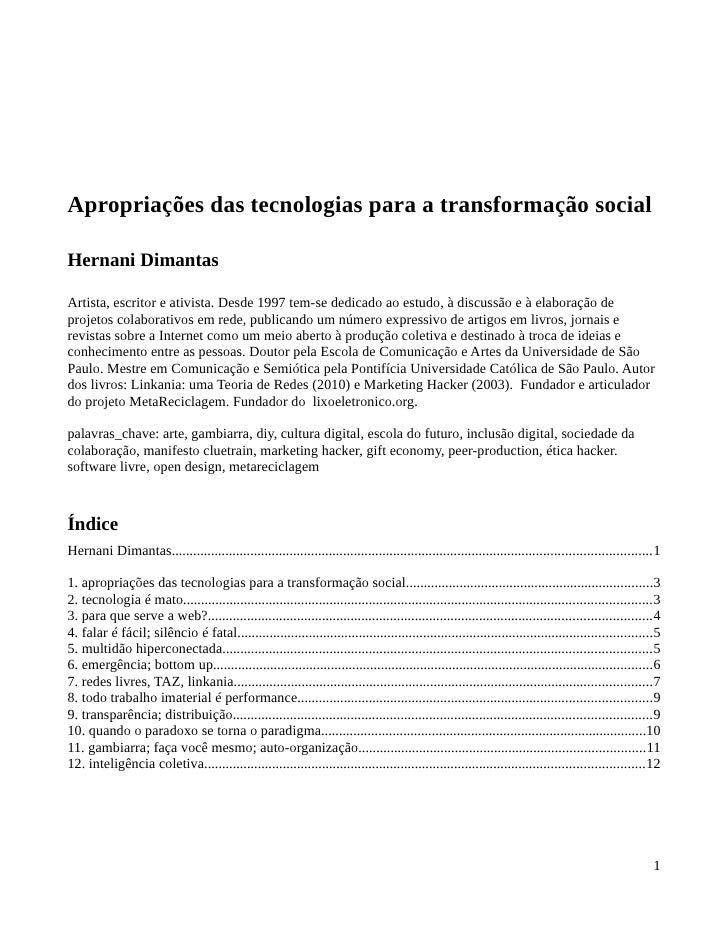 Apropriações das tecnologias para a transformação socialHernani DimantasArtista, escritor e ativista. Desde 1997 tem-se de...