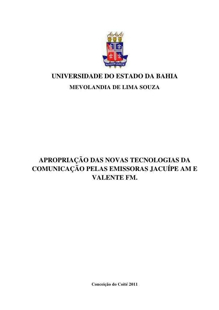 UNIVERSIDADE DO ESTADO DA BAHIA         MEVOLANDIA DE LIMA SOUZA APROPRIAÇÃO DAS NOVAS TECNOLOGIAS DACOMUNICAÇÃO PELAS EMI...