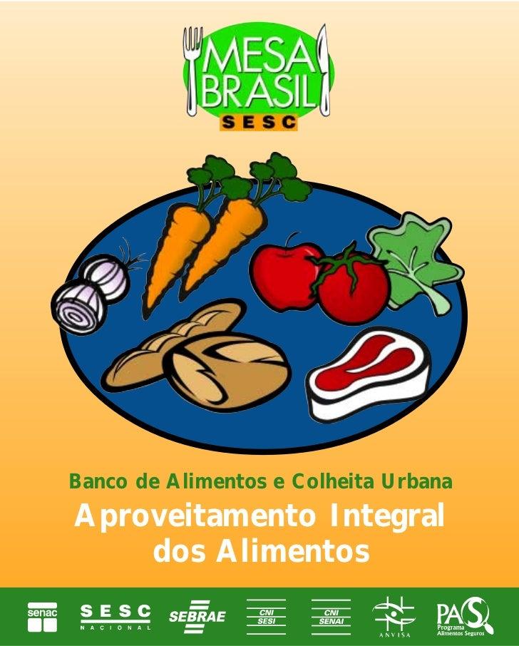 Banco de Alimentos e Colheita UrbanaAproveitamento Integral    dos Alimentos