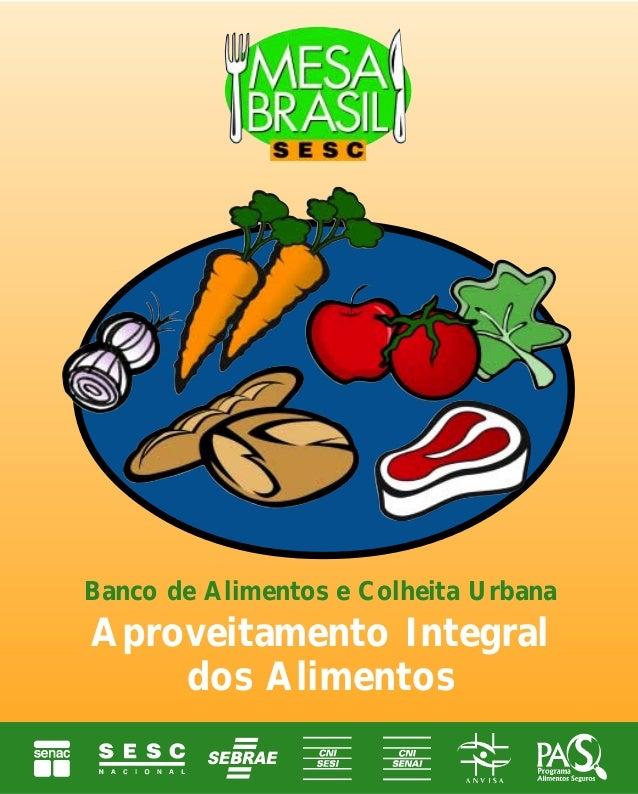 Banco de Alimentos e Colheita Urbana Aproveitamento Integral dos Alimentos