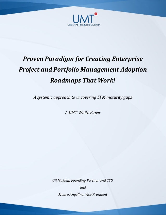 Proven Paradigm for Creating Enterprise Project and Portfolio Management Adoption Roadmaps That Work