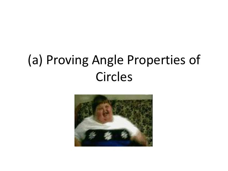(a) Proving Angle Properties of Circles<br />