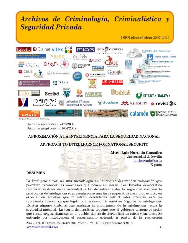 Fecha de recepción: 07/02/2009 Fecha de aceptación: 01/04/2009 APROXIMACIÓN A LA INTELIGENCIA PARA LA SEGURIDAD NACIONAL A...