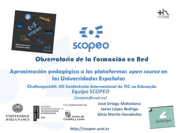 Scopeo: Aproximación pedagógica a las plataformas open source en las Universidades Españolas (Jose Ortega-Mohedano et al. - Challenges 2011, March 13th.,Braga, Portugal)