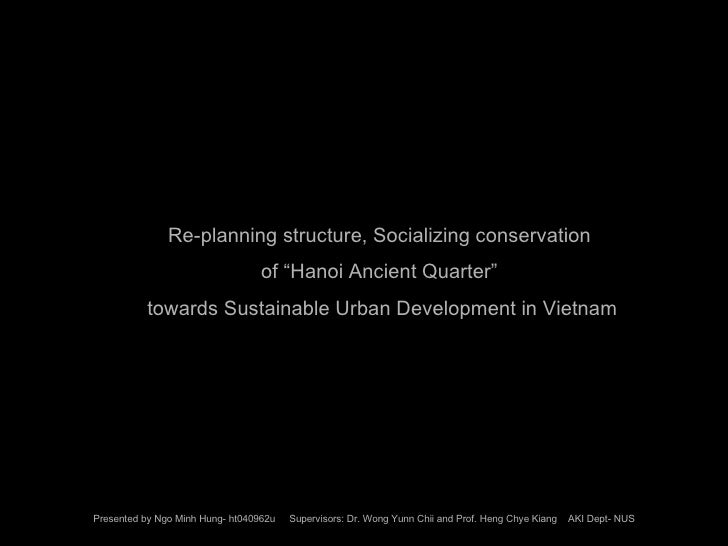 "Re-planning structure, Socializing conservation  of ""Hanoi Ancient Quarter""  towards Sustainable Urban Development  i n Vi..."