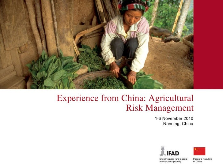 Experience from China: Agricultural Risk Management 1-6 November 2010 Nanning, China