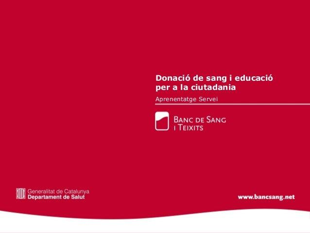 Donació de sang i educació per a la ciutadania Aprenentatge Servei