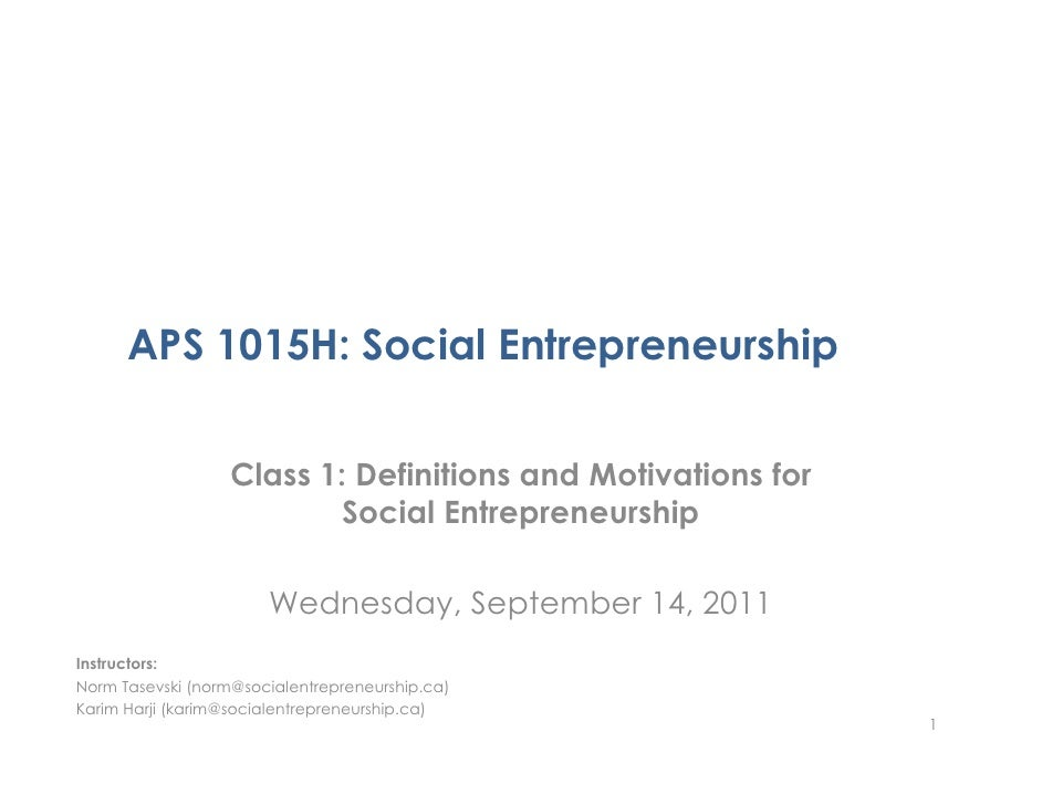 APS 1015H: Social Entrepreneurship                  Class 1: Definitions and Motivations for                          Soci...