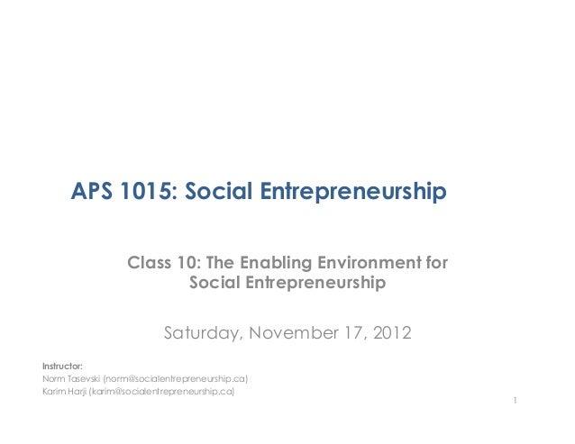 APS 1015: Social Entrepreneurship                   Class 10: The Enabling Environment for                          Social...