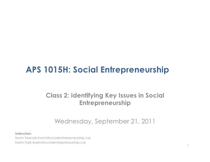 APS 1015H: Social Entrepreneurship                  Class 2: Identifying Key Issues in Social                             ...