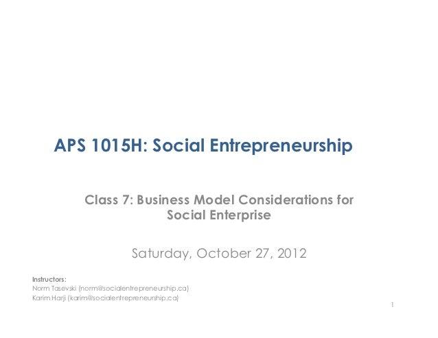 APS 1015H: Social Entrepreneurship               Class 7: Business Model Considerations for                             So...
