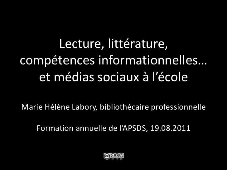 Lecture, littérature,compétences informationnelles…et médias sociaux à l'écoleMarie Hélène Labory, bibliothécaire professi...