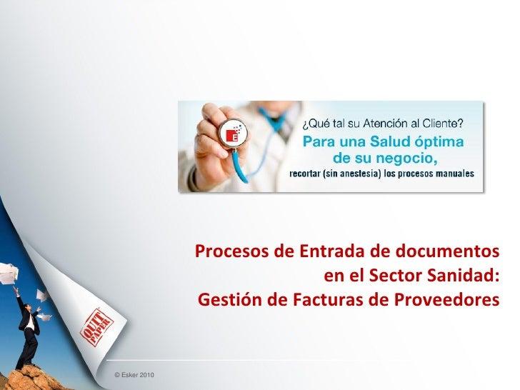Procesos de Entrada de documentos                              en el Sector Sanidad:               Gestión de Facturas de ...