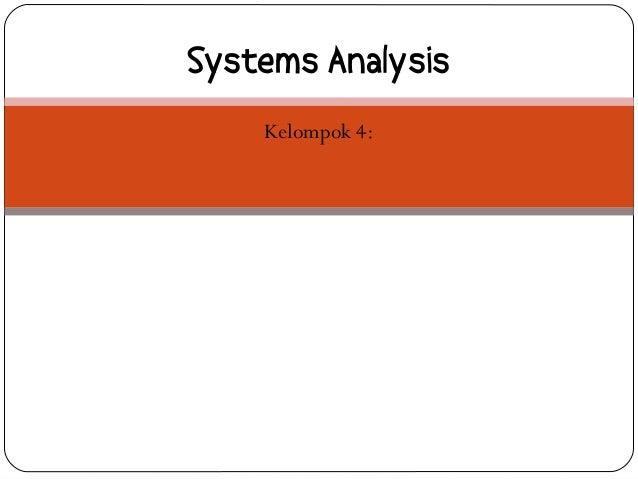 BAB 5Systems Analysis    Kelompok 4: