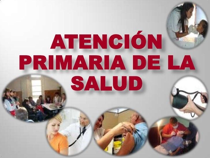 ATENCIÓN PRIMARIA DE LA SALUD<br />