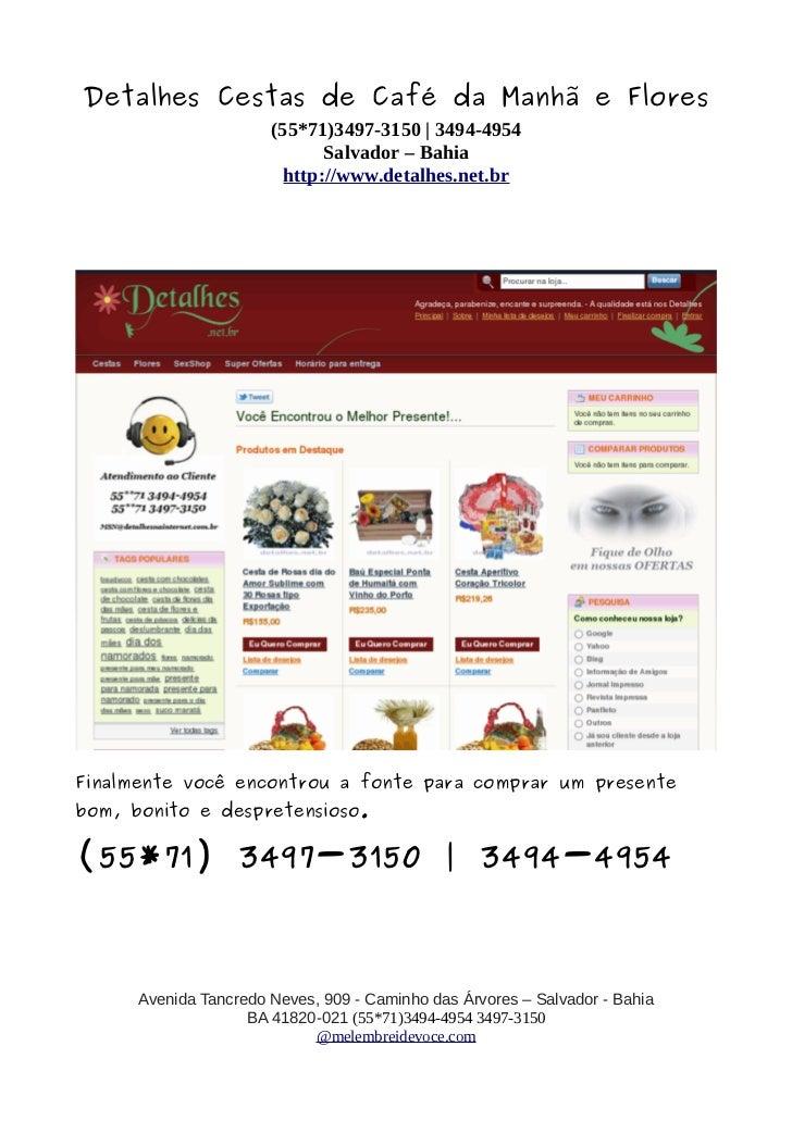 Detalhes Cestas de Café da Manhã e Flores                       (55*71)3497-3150   3494-4954                              ...