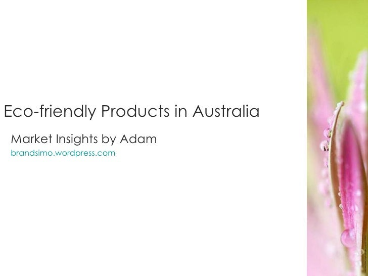 Eco-friendly Products in Australia Market Insights by Adam brandsimo.wordpress.com http://www.flickr.com/photos/nature_lov...