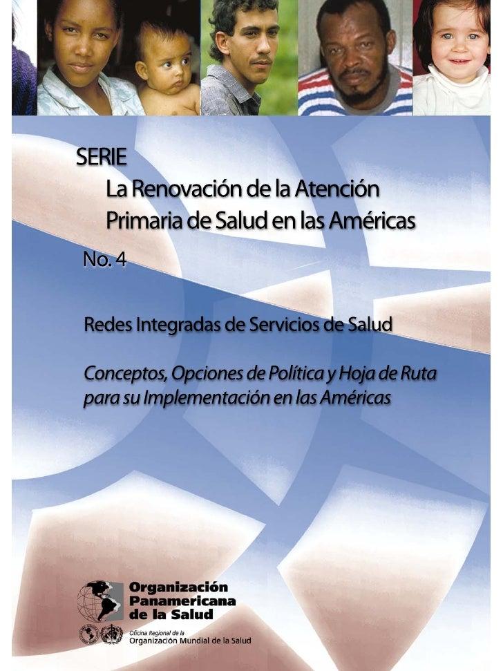 SERIE  La Renovación de la Atención  Primaria de Salud en las AméricasN. 4Redes Integradas de Servicios de SaludConceptos,...