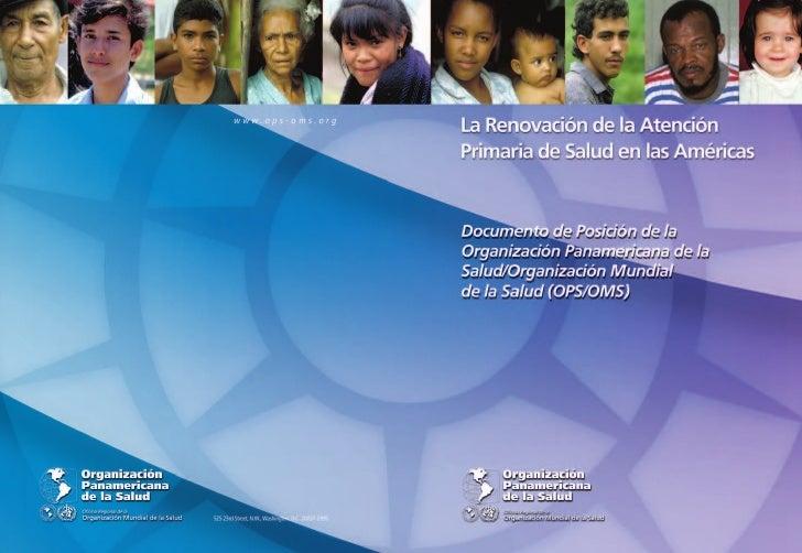 La Renovación de la AtenciónPrimaria de Salud en las AméricasDocumento de Posición de laOrganización Panamericana de laSal...