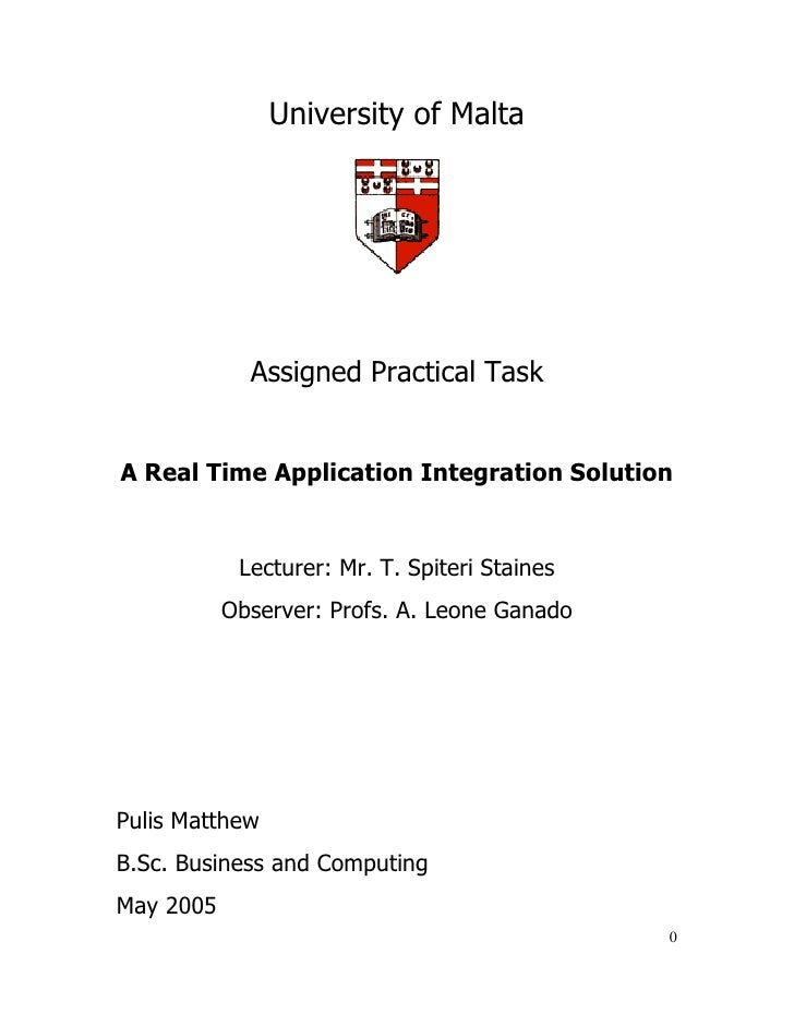 University of Malta             Assigned Practical TaskA Real Time Application Integration Solution            Lecturer: M...