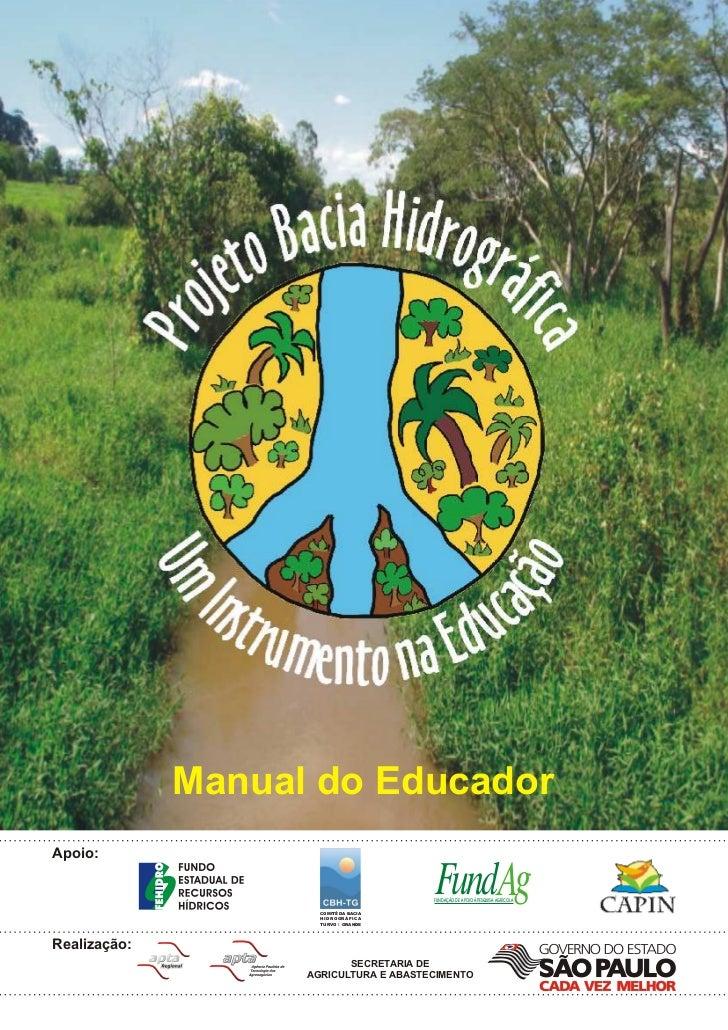 Manual do EducadorApoio:                      COMITÊ DA BACIA                                        FundAg               ...
