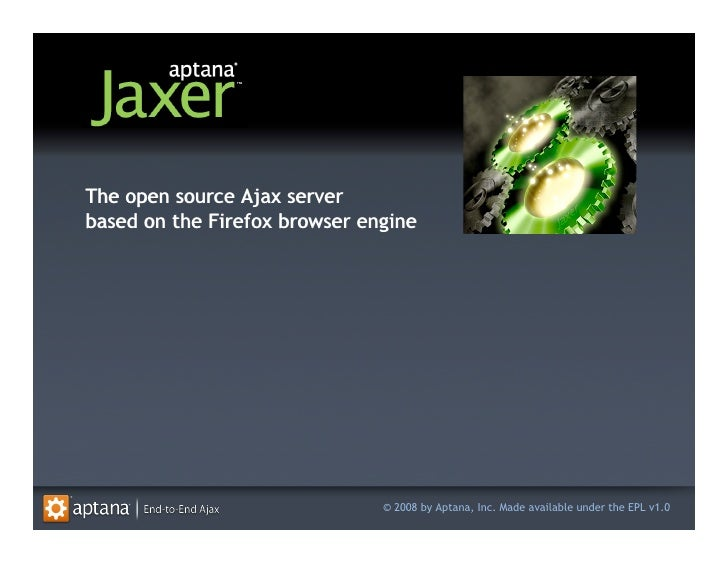 The open source Ajax server based on the Firefox browser engine                                    © 2008 by Aptana, Inc. ...