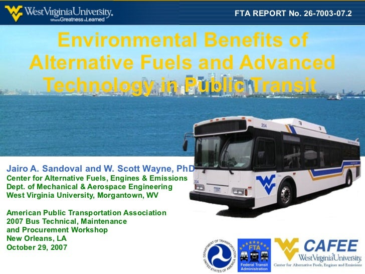 Environmental Benefits of Alternative Fuels and Advanced Technology in Public Transit  Jairo A. Sandoval and W. Scott Wayn...